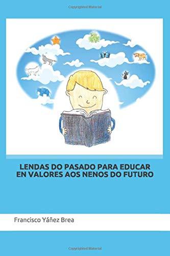 LENDAS DO PASADO PARA EDUCAR EN VALORES AOS NENOS DO FUTURO