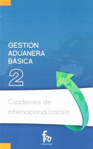 GESTION ADUANERA BASICA (CUADERNOS DE INTERNACIONALIZACION)