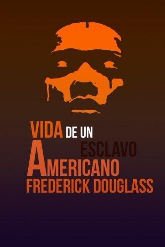 Vida de Un Esclavo Americano: Vida de Un Esclavo Americano escrita por él mismo