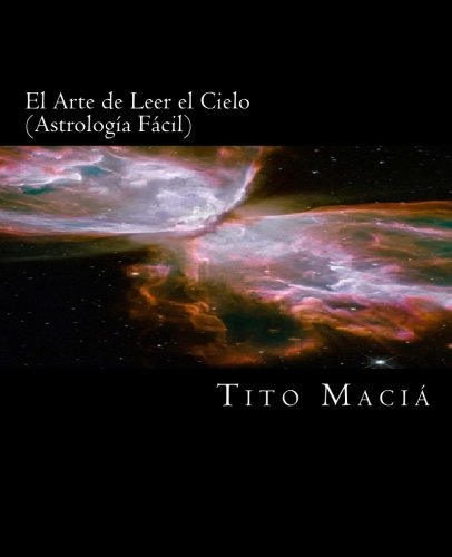 El Arte de Leer el Cielo: Astrologia Facil