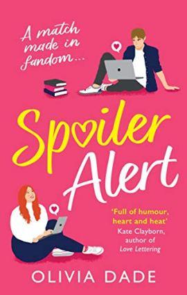 Spoiler Alert: a delightfully fun romantic comedy by [Olivia Dade]