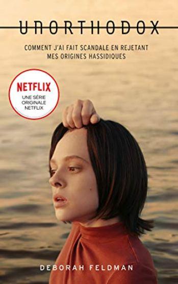 Unorthodox : L'autobiographie à l'origine de la série Netflix ...