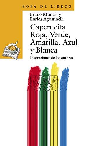 Caperucita Roja, Verde, Amarilla, Azul y Blanca: 27 (LITERATURA INFANTIL - Sopa de Libros)