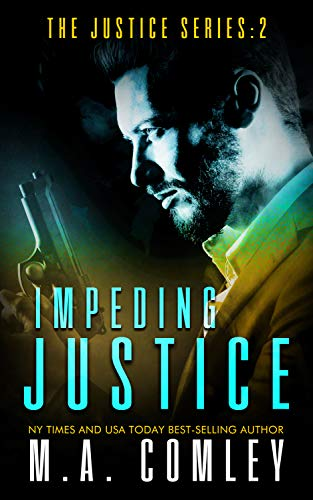 Impeding Justice (Justice series Book 2) by [M A Comley]