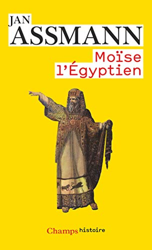 Moïse l'Égyptien: Un essai d'histoire de la mémoire