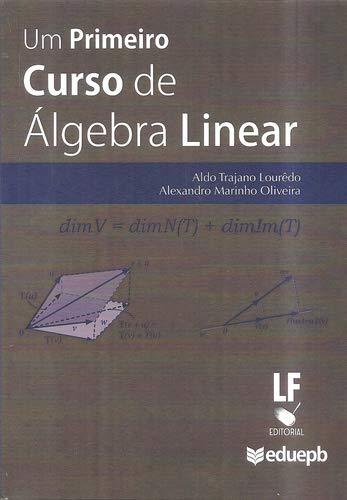 Um Primiero Curso de álgebra Linear