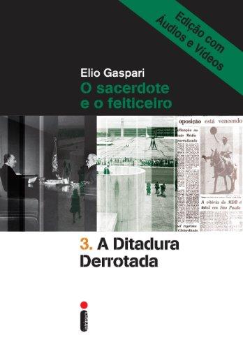 A ditadura derrotada – Edição com áudios e vídeos (Coleção Ditadura Livro 3)