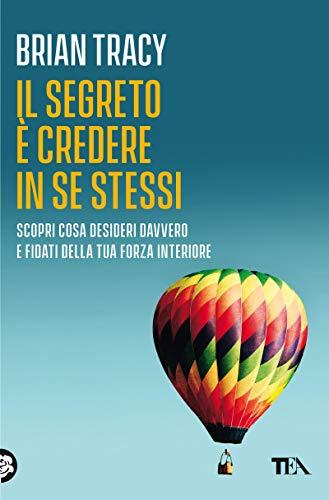 Il segreto è credere in se stessi eBook : Tracy, Brian, Russo Del Santo,  N.: Amazon.it: Kindle Store