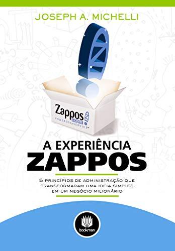 A Experiência Zappos: 5 Princípios de Administração que Transformaram uma Ideia Simples em um Negócio Milionário