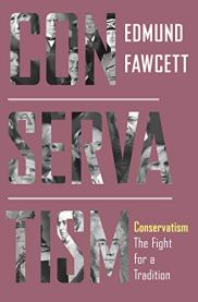 Conservatism: The Fight for a Tradition by [Edmund Fawcett]