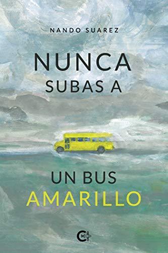 Nunca subas a un bus amarillo de Nando Suarez