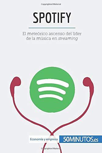 Spotify: El meteórico ascenso del líder de la música en s