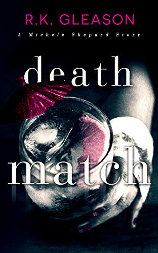 Death Match: A Michele Shepard Story (The True Death Series Book 7) by [R.K.  Gleason]