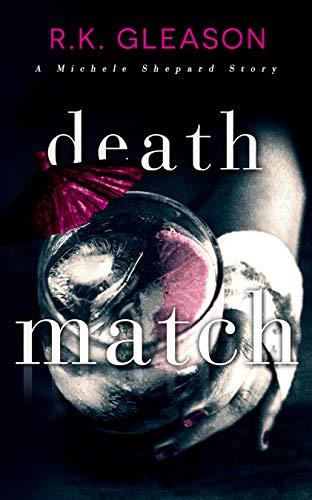 Death Match: A Michele Shepard Story (The True Death Series Book 7) by [R.K.  Gleason]