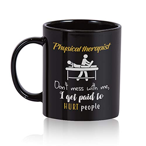 Physical therapist Coffee Mug 11 oz. Physical therapist funny gift.