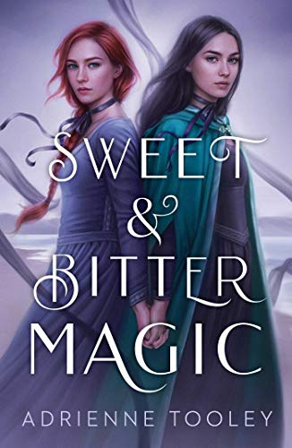 Sweet & Bitter Magic by [Adrienne Tooley]