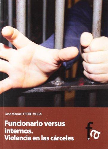FUNCIONARIO VERSUS INTERNOS (CRIMINOLOGIA)