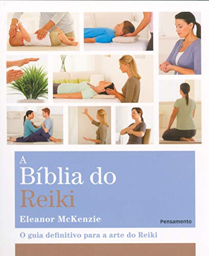 The Reiki Bible: The Definitive Guide to the Art of Reiki