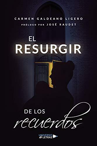 El resurgir de los recuerdos de Carmen Galdeano Ligero
