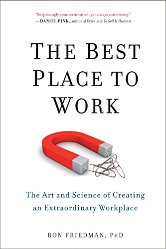 The Best Place to Work: The Art and Science of Creating an...
