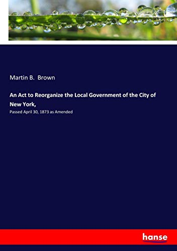 An Act to Reorganize the Local Government of the City of New