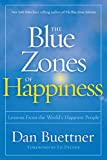Blue Zones of Happiness: Lessons From the World's Happiest...