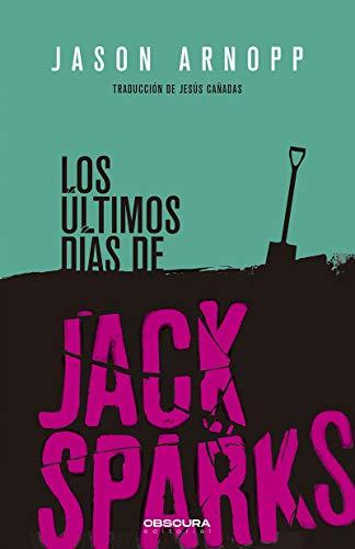 Los últimos días de Jack Sparks de Jason Arnopp