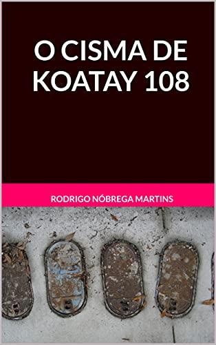 O cisma de Koatay 108 (Amanhecer Livro 1) (Portuguese Edition)