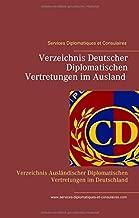 Services Diplomatiques et Consulaires: Verzeichnis Deutscher Diplomatischen Vertretungen im Ausland Verzeichnis Ausländischer  Diplomatischen Vertretungen im Deutschland