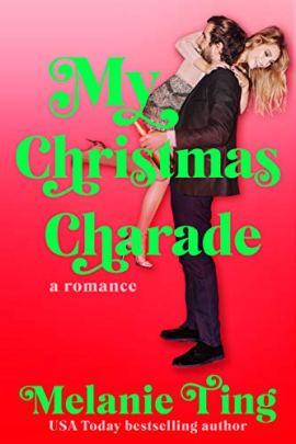 My Christmas Charade (Holiday Hat Trick Book 3) by [Melanie Ting]