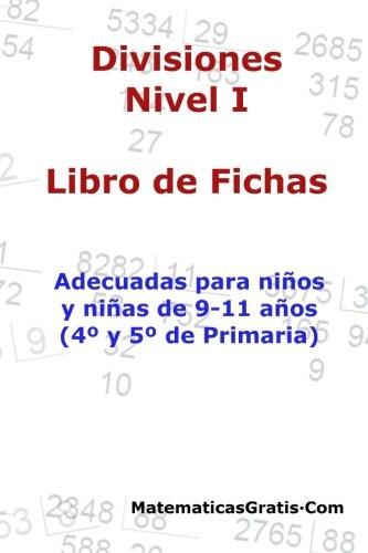 Libro de Fichas - Divisiones - Nivel I: Para niños y niñas de 9-11 años (4º-5º Primaria)
