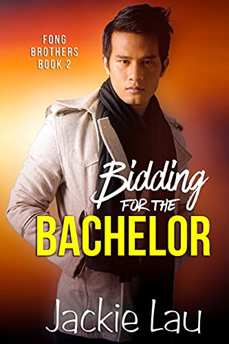 Bidding for the Bachelor (Fong Brothers Book 2) by [Jackie Lau]