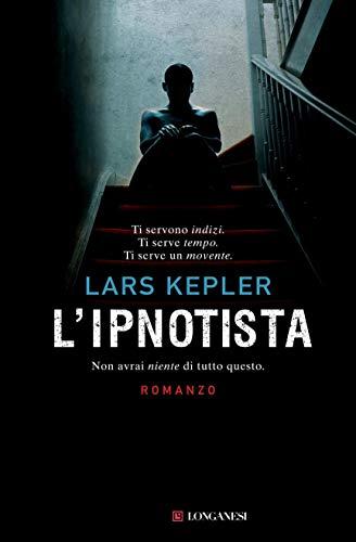 L'ipnotista: Le indagini di Joona Linna (La Gaja scienza Vol. 944)