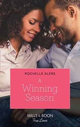 A Winning Season (Mills & Boon True Love) (Wickham Falls Weddings, Book 10) by [Rochelle Alers]