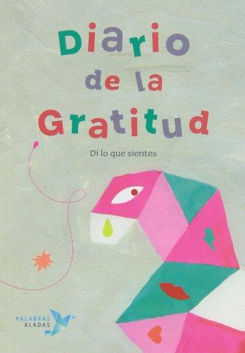 Diario De La Gratitud. Di Lo Que Sientes