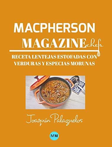 Macpherson Magazine Chef's - Receta Lentejas estofadas con v