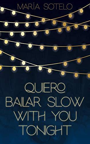 Quiero bailar slow with you tonight de María Sotelo