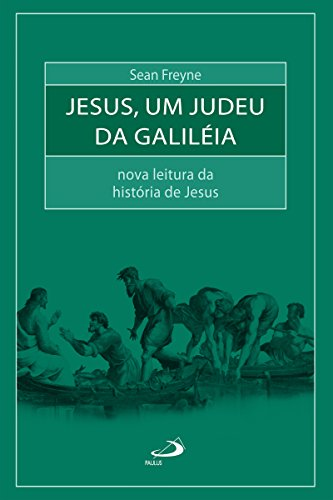 Jesus, a Jew from Galilee: New reading of Jesus' story (Bible and Sociology)