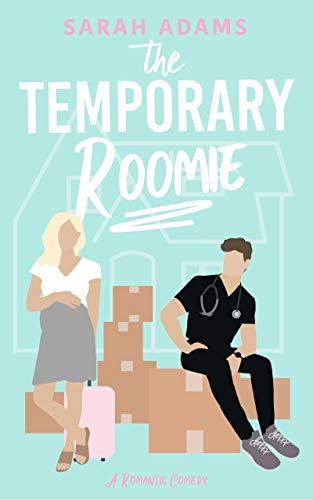 The Temporary Roomie: A Romantic Comedy (It Happened in Nashville Book...