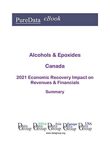 Alcohols & Epoxides Canada Summary: 2021 Economic Recove
