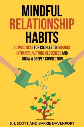 Mindful Relationship Habits: 25 Practices for Couples to...