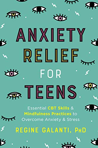Anxiety Relief for Teens: Essential CBT Skills and...
