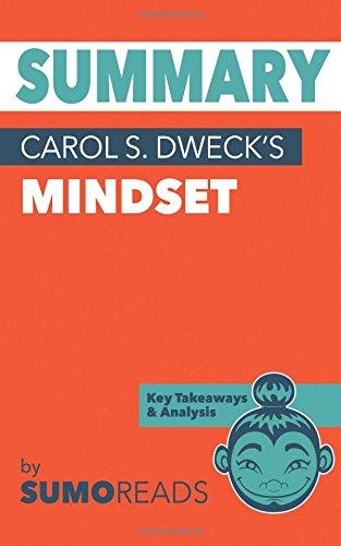 Summary of Carol S. Dweck's Mindset: Key Takeaways &...