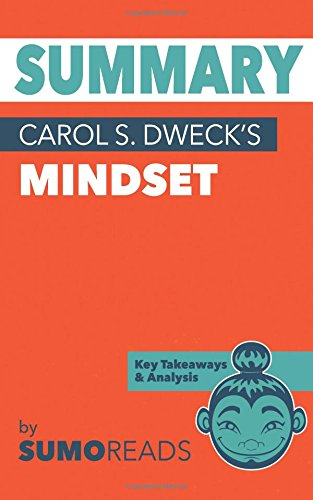 Summary of Carol S. Dweck's Mindset: Key Takeaways & Analysis