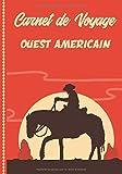 Carnet de Voyage Ouest americain: Guide à Remplir de vos Histoires et...