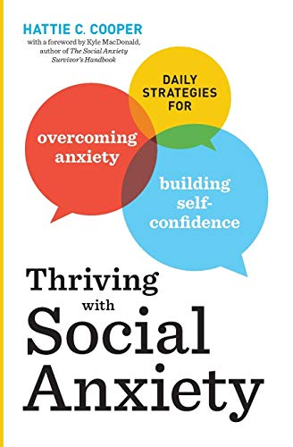 Thriving with Social Anxiety: Daily Strategies for...