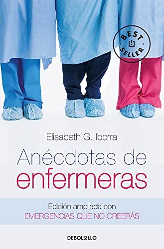 Anécdotas de enfermeras: Edición ampliada con Emergencias que no creerás (BEST SELLER)