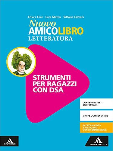 Nuovo amico libro. Materiali studenti DSA. Letteratura. Per la Scuola media. Con e-book. Con...