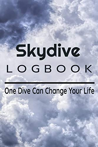 Skydive Logbook: One Dive Can Change Your Life | Journal 6x9 in | 80 pages | Use it to write down your experiences !