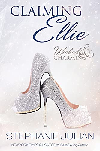 Claiming Ellie: Cinderella Romance (Wicked & Charming Book 2) by [Stephanie Julian]